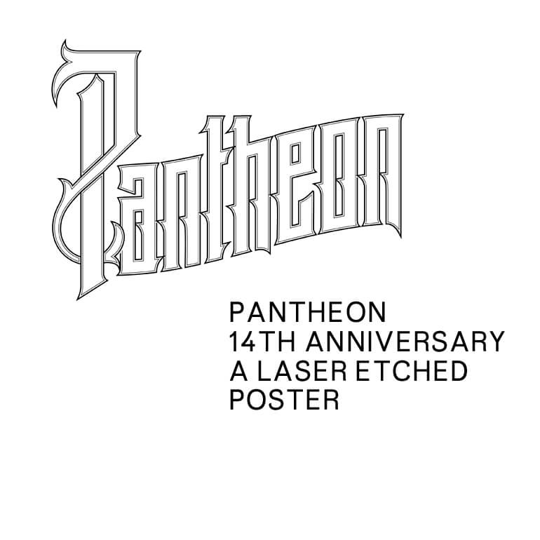 Laser etched Poster —— 14th Anniversary —— Pantheon