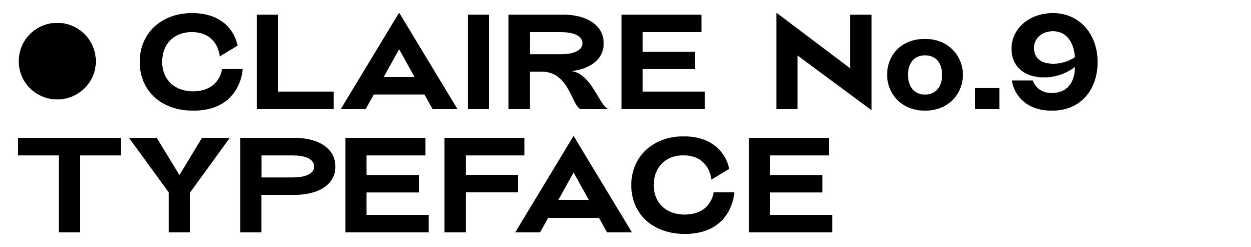 —————————Claire——NO9——Typeface